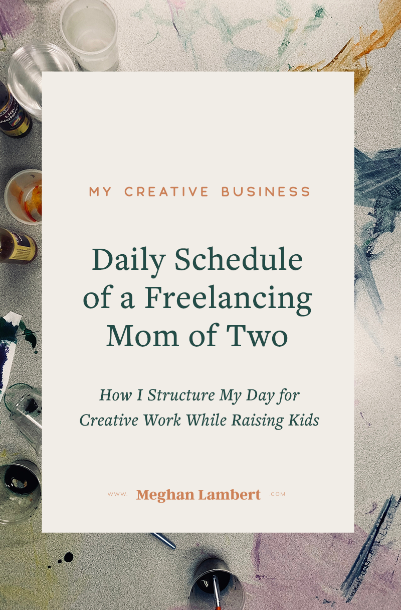 Daily Schedule of a Freelancing Mom of Two by Meghan Lambert Design
