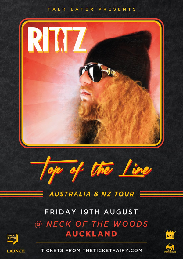 Talk Later presents: RITTZ - Live in Auckland AUCKLAND, Friday 19th August 2016 Neck of the Woods, 155 Karangahape Road We at Talk Later strive to bring legendary acts from all around the world to little ol' Aotearoa; Rittz is no exception. Hailing from the infamous Tech N9ne's Strange Music label, Rittz is one of the most uniquely talented MC's on the scene. His skills are extraordinary; his style is unmatched, he will certainly set the stage alight come August. If you don't know, now you know. We can't wait to host Rittz here in New Zealand, and we hope the fans are just as excited as we are. Don't miss this one.