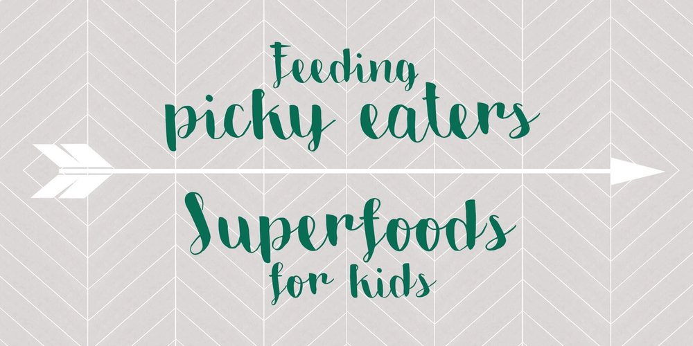 Feeding picky eater and super foods