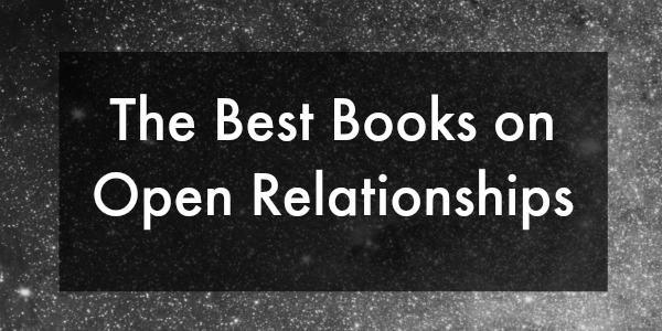 Recommended Books on Open Relationships — UNCOMMON LOVE