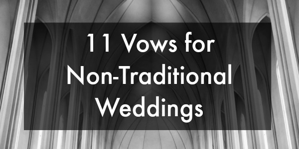 11 Vows For Non Traditional Weddings