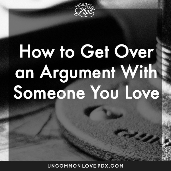 How to get over an argument