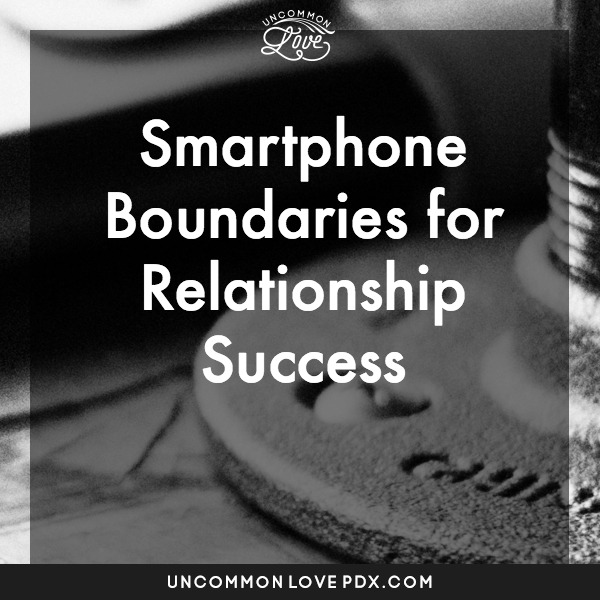 Phone Boundaries | Uncommon Love Poly Counseling in Portland