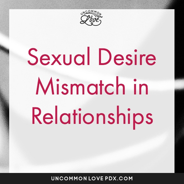 sexual desire in relationships | desire mismatch