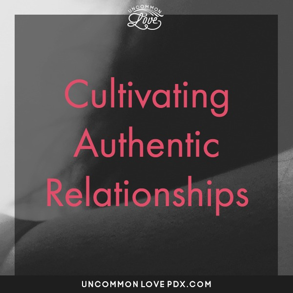 authentic relationships | authenticity | vulnerability in relationships