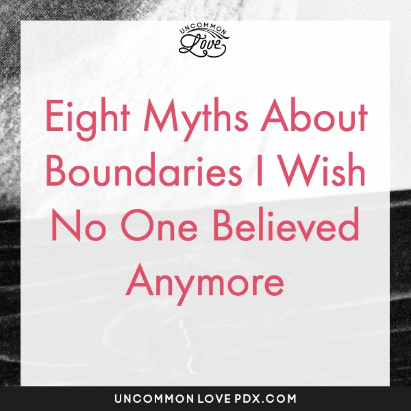 Myths About Boundaries | Boundary Myths