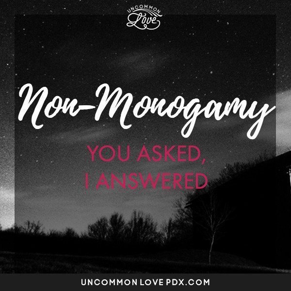 open marriage poly questions | polyamory advice | nonmonogamy | open relationships