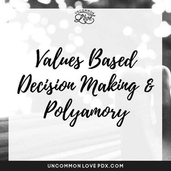 values based decision making polyamory | values open relationships