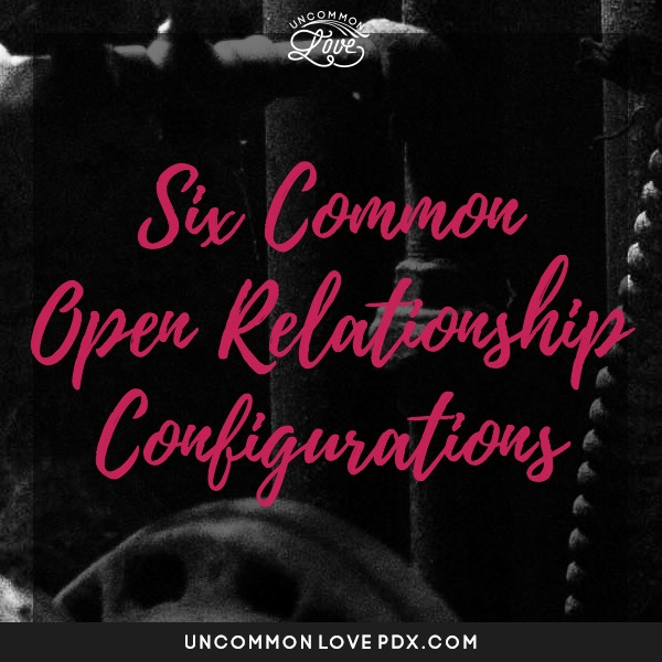 how polyamorous relationships are structured | open relationship configurations