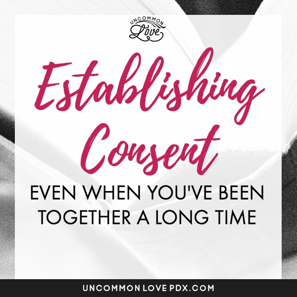 CONSENT IN RELATIONSHIPS | HOW TO GET CONSENT
