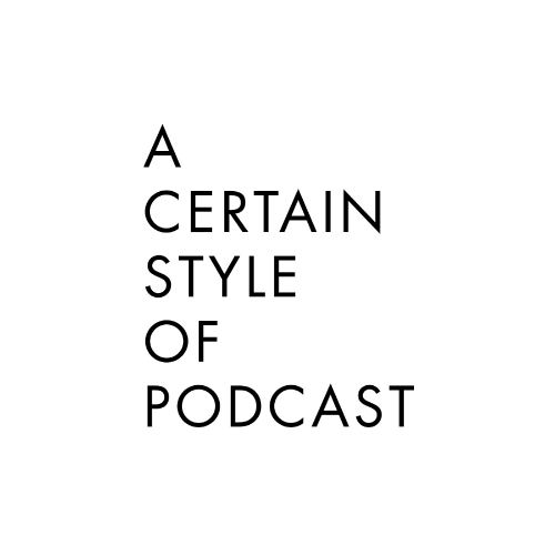 A CEERTAIN STYLE OF PODCAST IMAGE.jpg