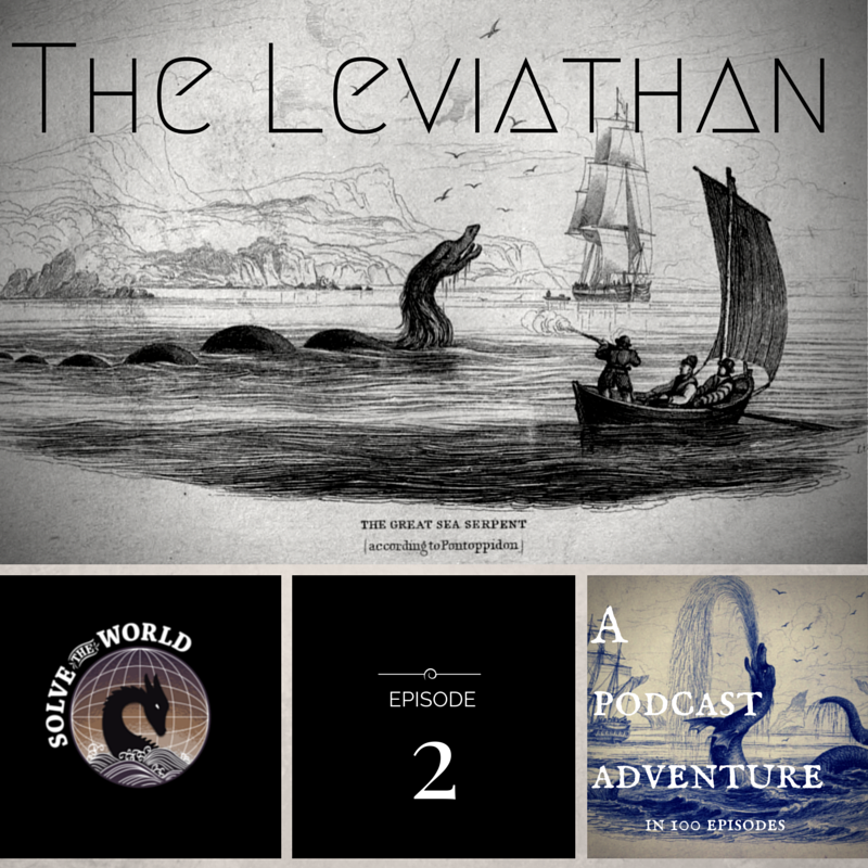 Solve the World, Episode 2: The Leviathan