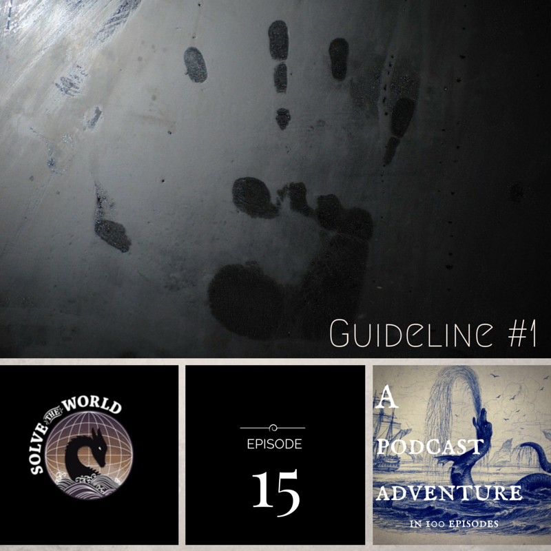 Solve the World, Episode 15: Guideline #1