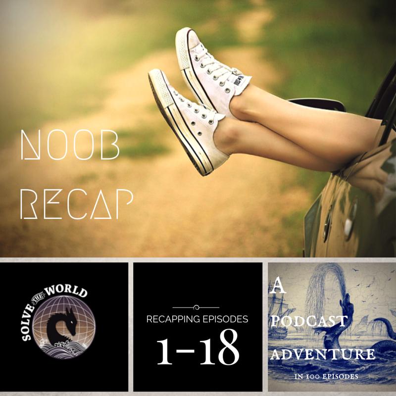 Solve the World, Noob Recap: Part One