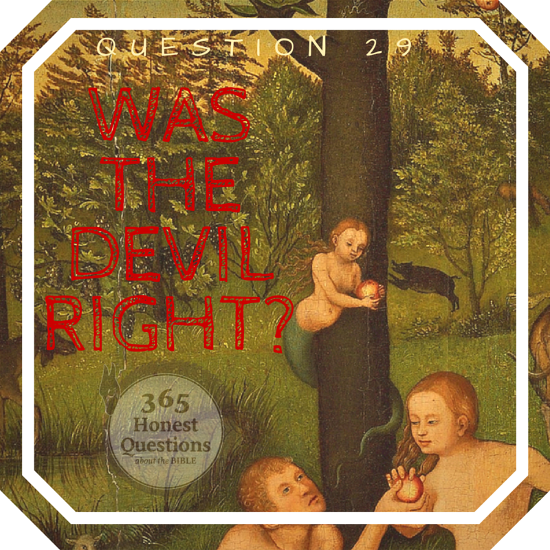365 Honest Questions, Question 29: Was the Devil Right?