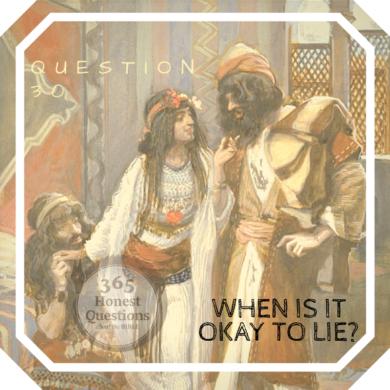 365 Honest Questions, Question 30: When is it Okay to Lie?