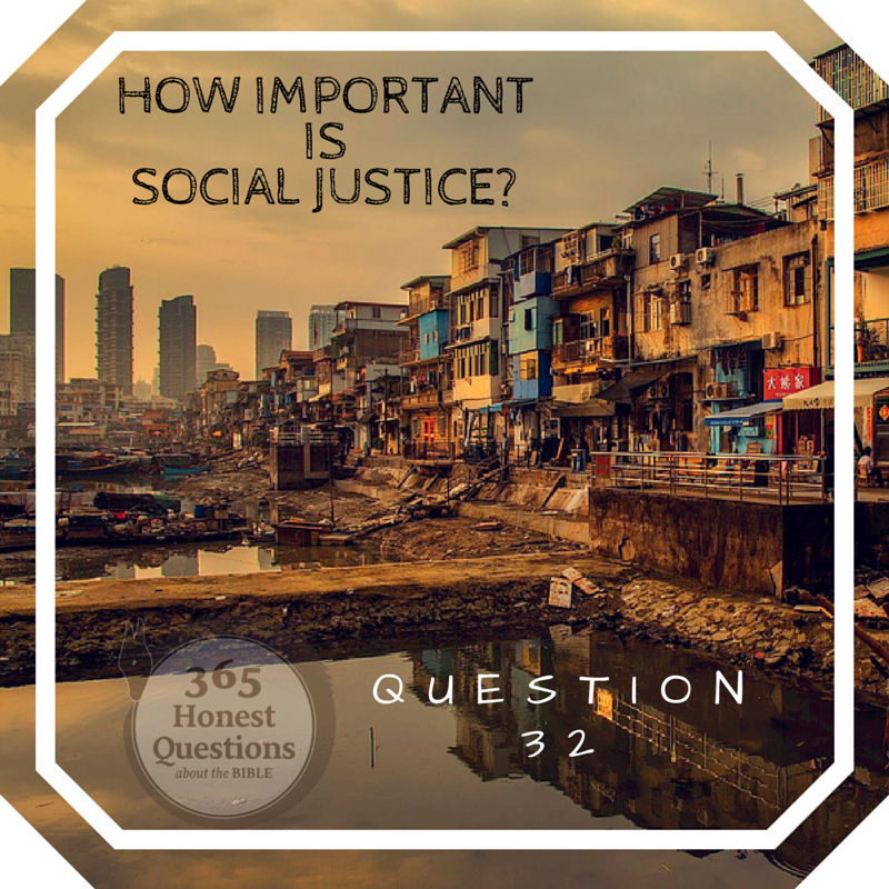 365 Honest Questions, Question 32: How Important is Social Justice?