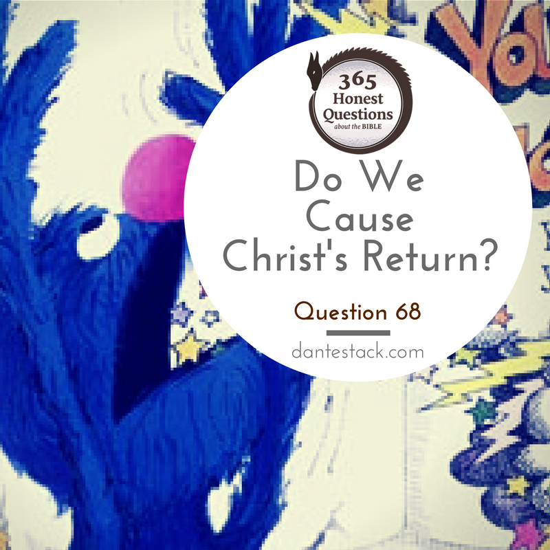 do we cause christ's return?