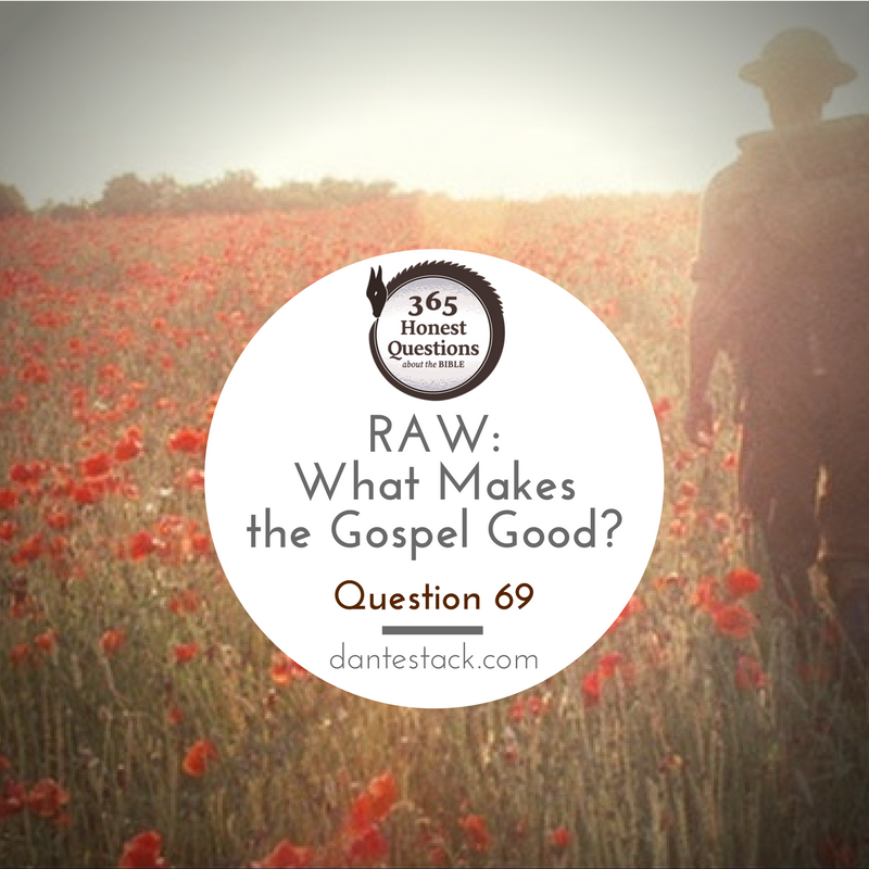 what makes the gospel good?