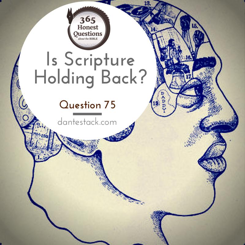 is scripture holding back?