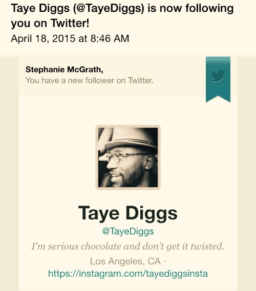 Taye Diggs started following me on Twitter.
