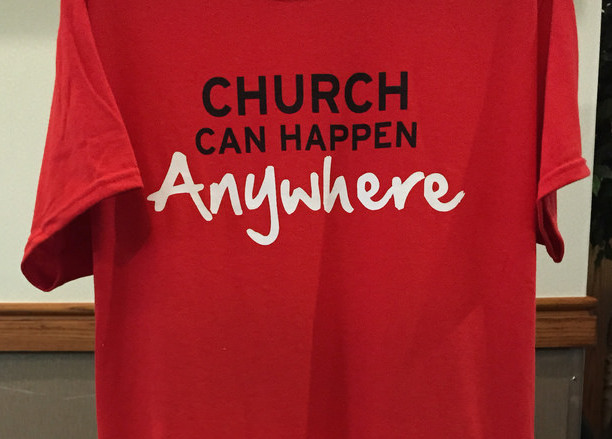 Church Can Happen Anywhere - t-shirt/photo Challenge! EVERYONE -take a photo whenever you see the shirt being worn! We'll post your photos to show how our message is moving through our community. Contact Lisa Schoelles for information!