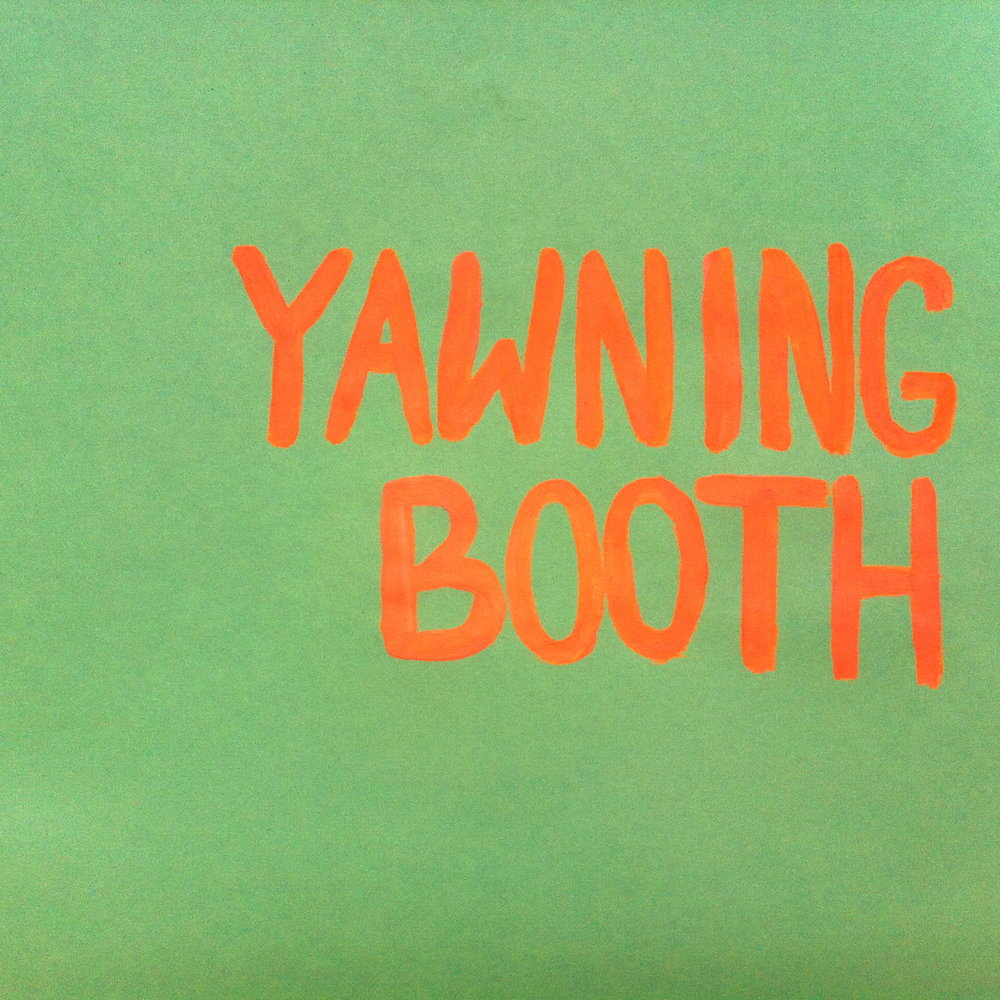 Yawning Booth 2012, 2013