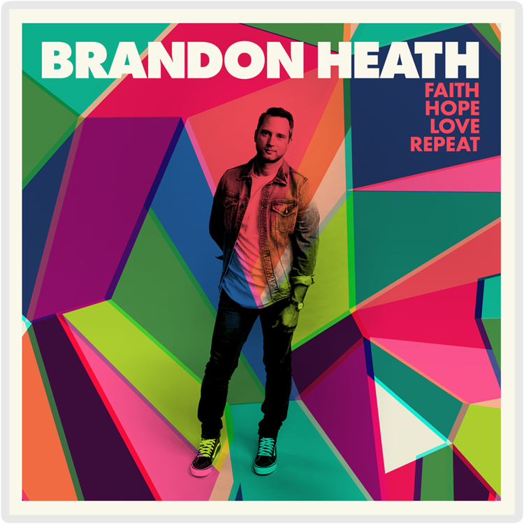BrandonHeath_FaithHopeLoveRepeat_cvr-hi.png