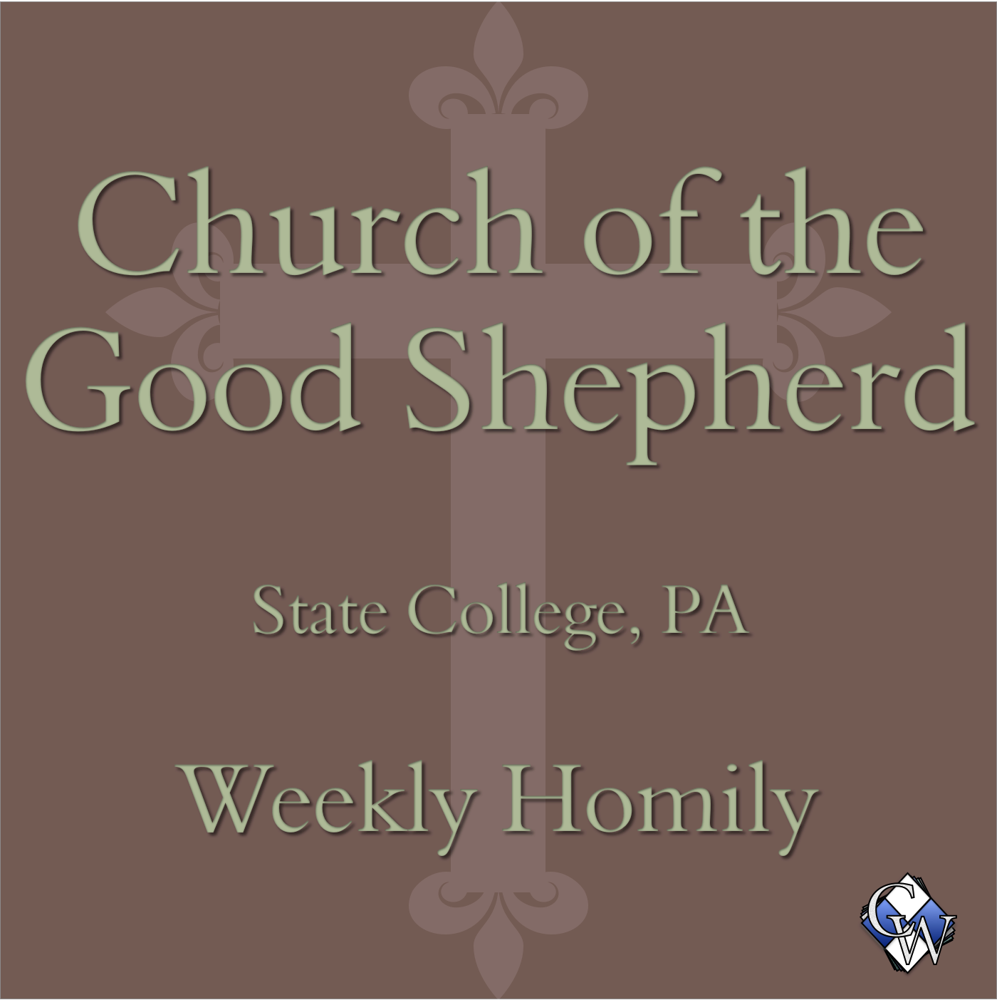 Church of the Good Shepherd Weekly Homily