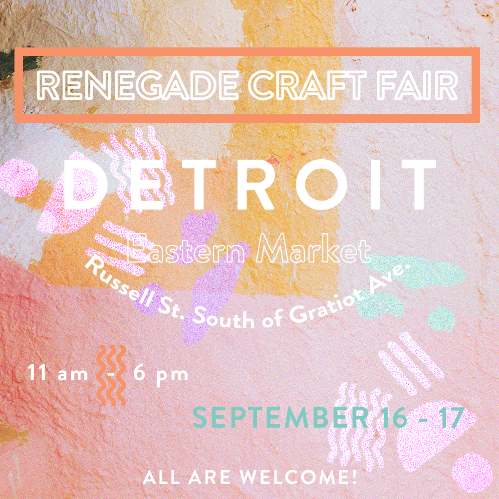 - I will be participating in the Renegade Craft Fair in Detroit this month. Stop by and see what I've been up too.