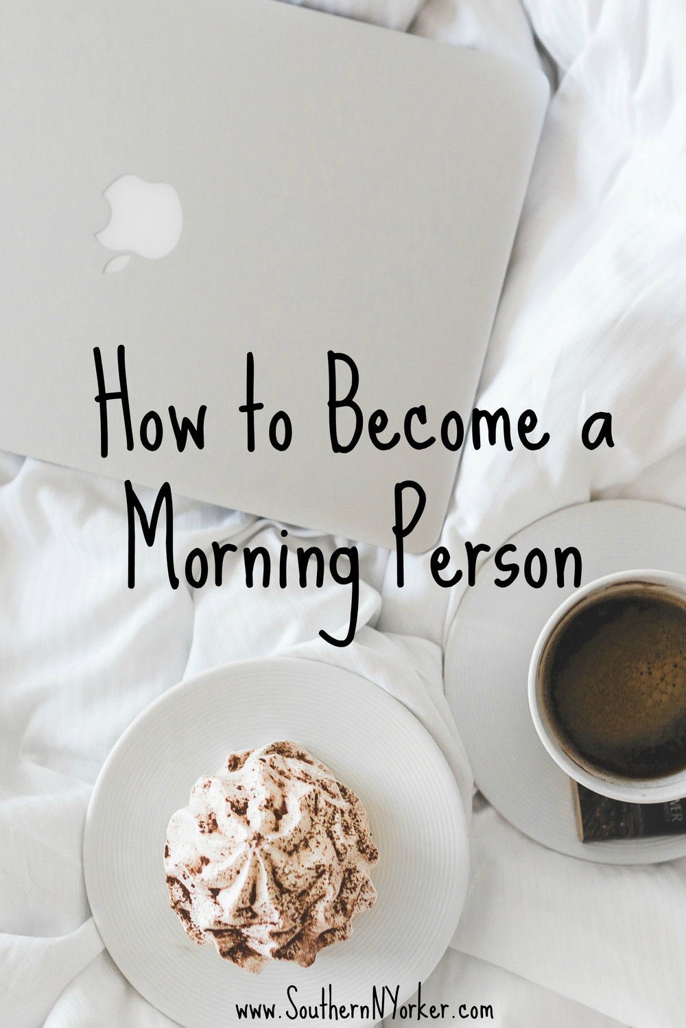 How to Become a Morning Person - Southern New Yorker