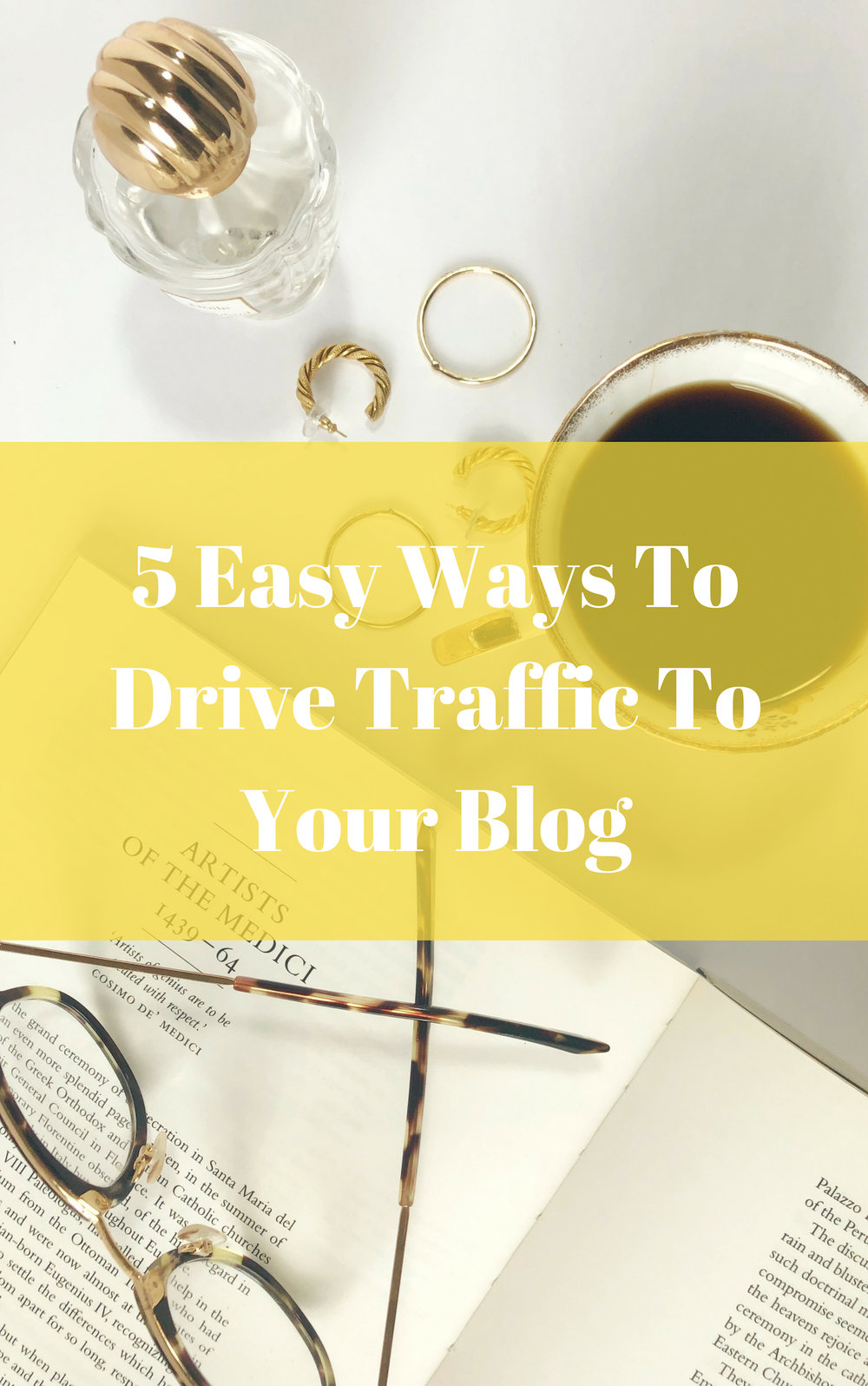 5 easy ways to drive traffic to your blog, how to get more blog views, blogging tips, tips for new bloggers, how to start a blog, get more pageviews