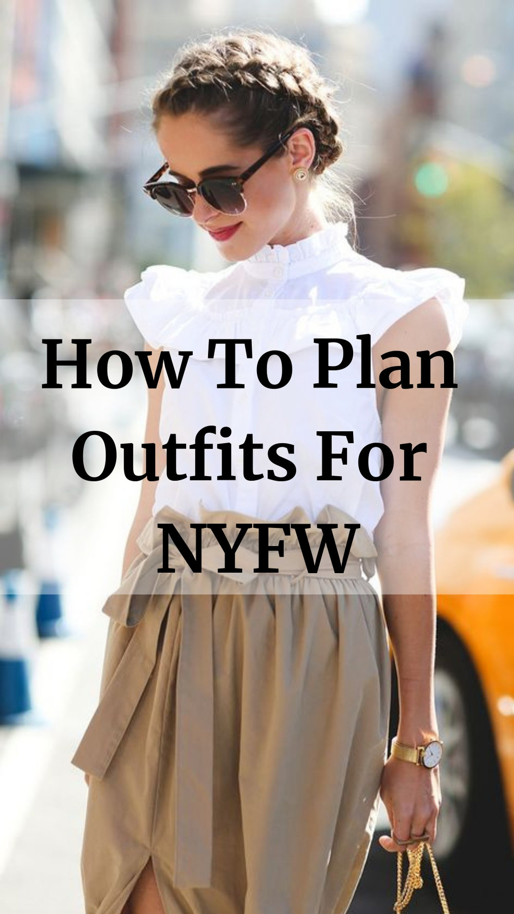 How To Plan Outfits For NYFW.jpg