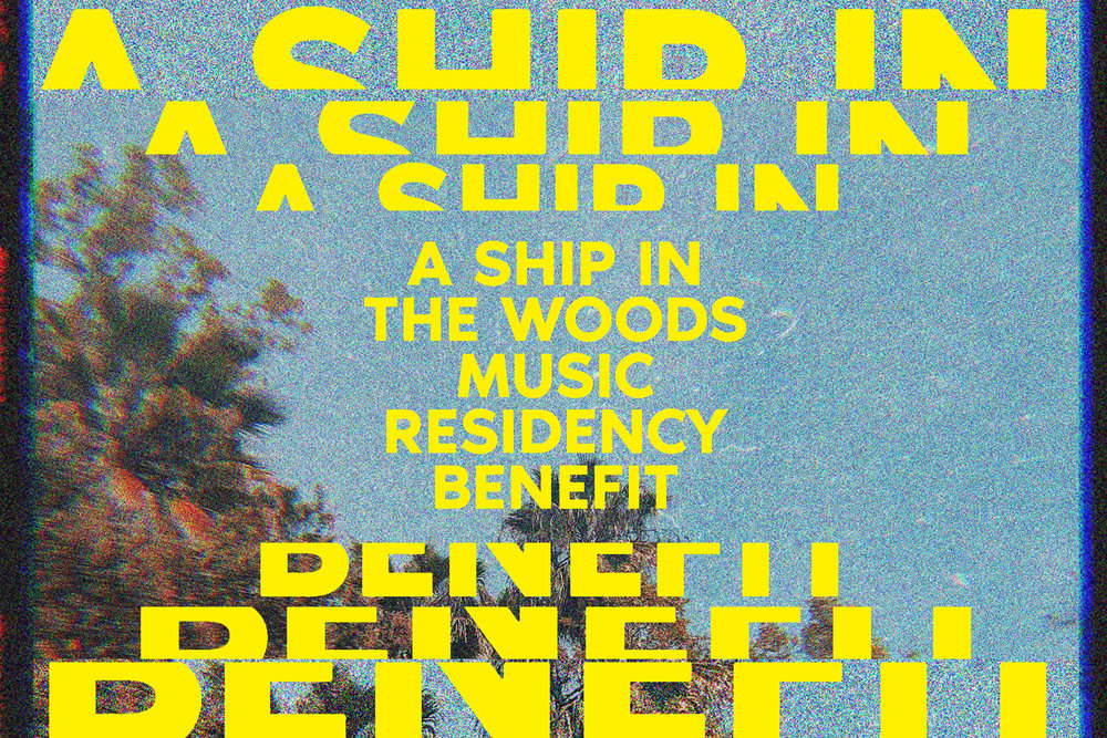 A SHIP IN THE WOODS MUSIC RESIDENCY BENEFIT