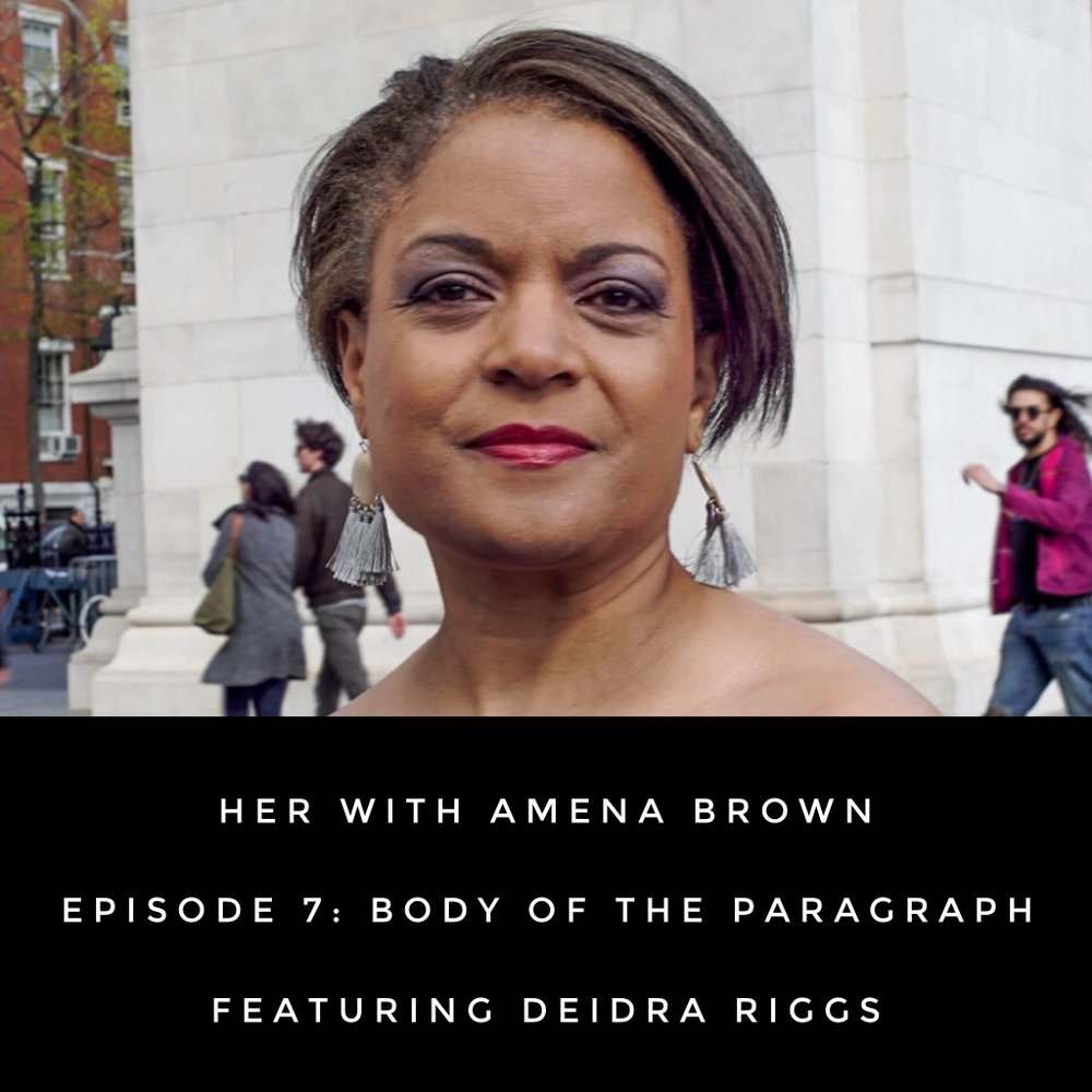 HER With Amena Brown Episode 7: Body Of The Paragraph featuring Deidra Riggs