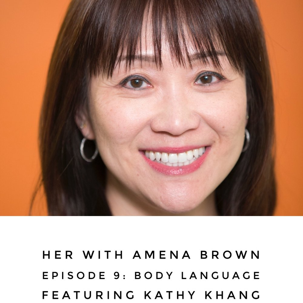 HER With Amena Brown Episode 9: Body Language featuring Kathy Khang