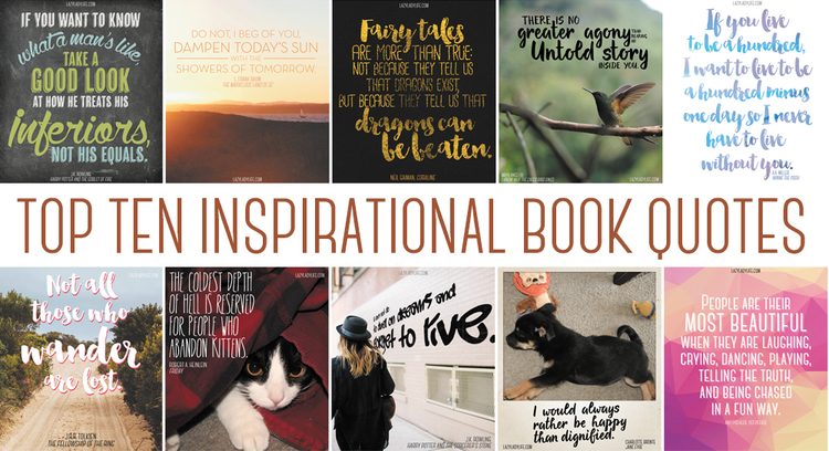 Inspirational Quotes From Books Entrancing Top Ten Inspirational Book Quotes  Lazy Lady
