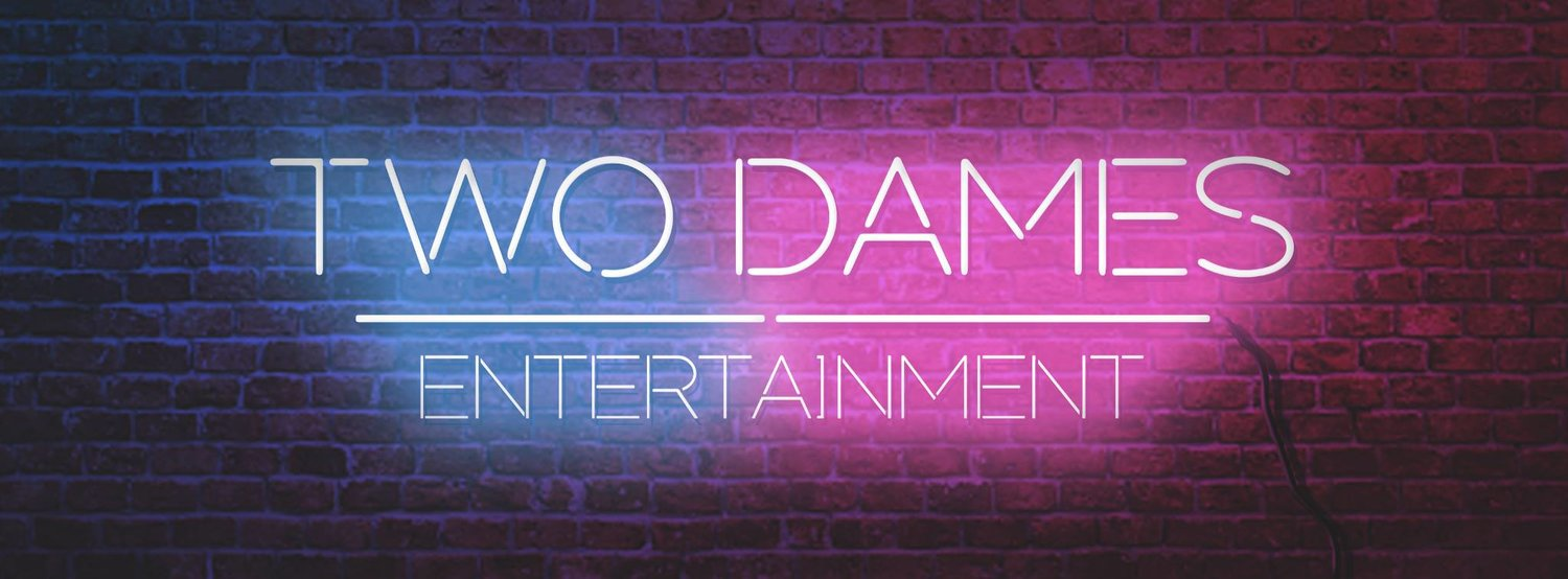 Two Dames Entertainment