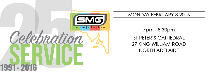 SMG 25-year Celebration Service. Monday, 8 February 2016. 7:00pm - 8:30pm at St Peter's Cathedral, 27 King William Road, North Adelaide