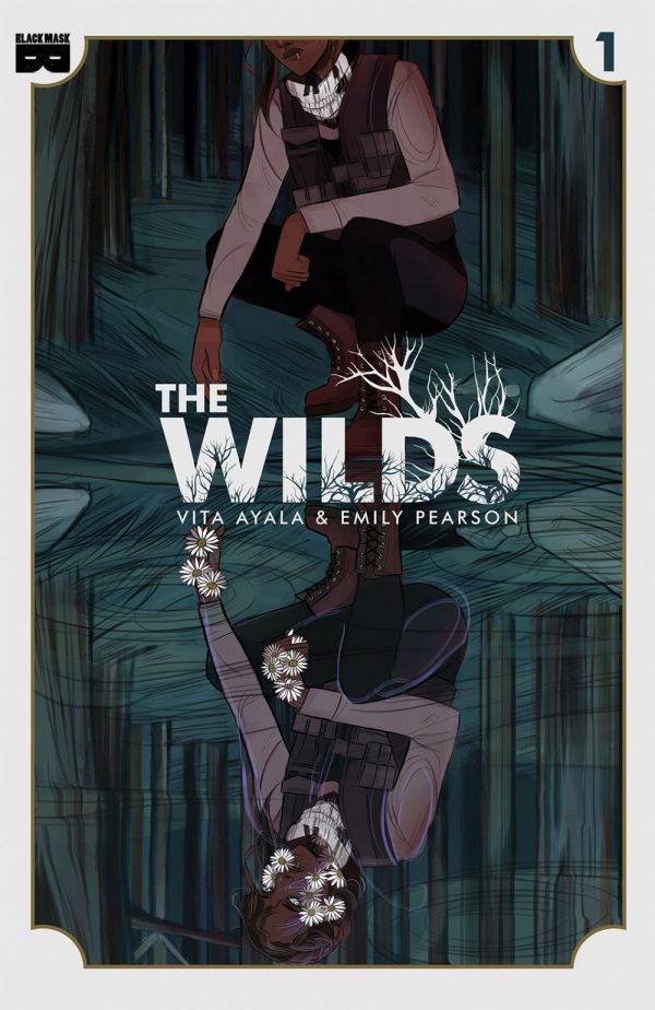 THE WILDS #1  Written by: Vita Ayala Illustrated by: Emily Pearson Colored by: Marissa Lousie Cover A by: Emily Pearson Cover B by: Natasha Alterici   After a cataclysmic plague sweeps across America, survivors come together to form citystate-like communities for safety..