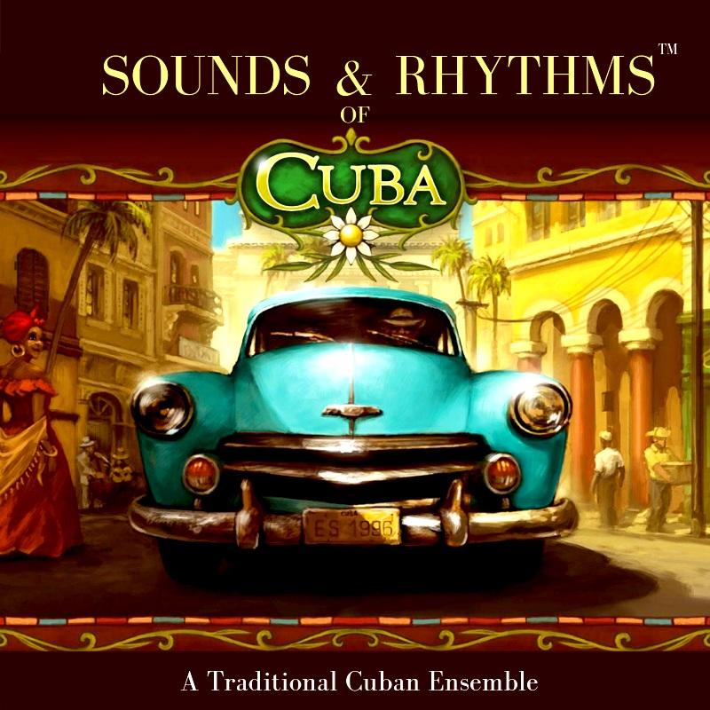 Sounds & Rhythms of Cuba