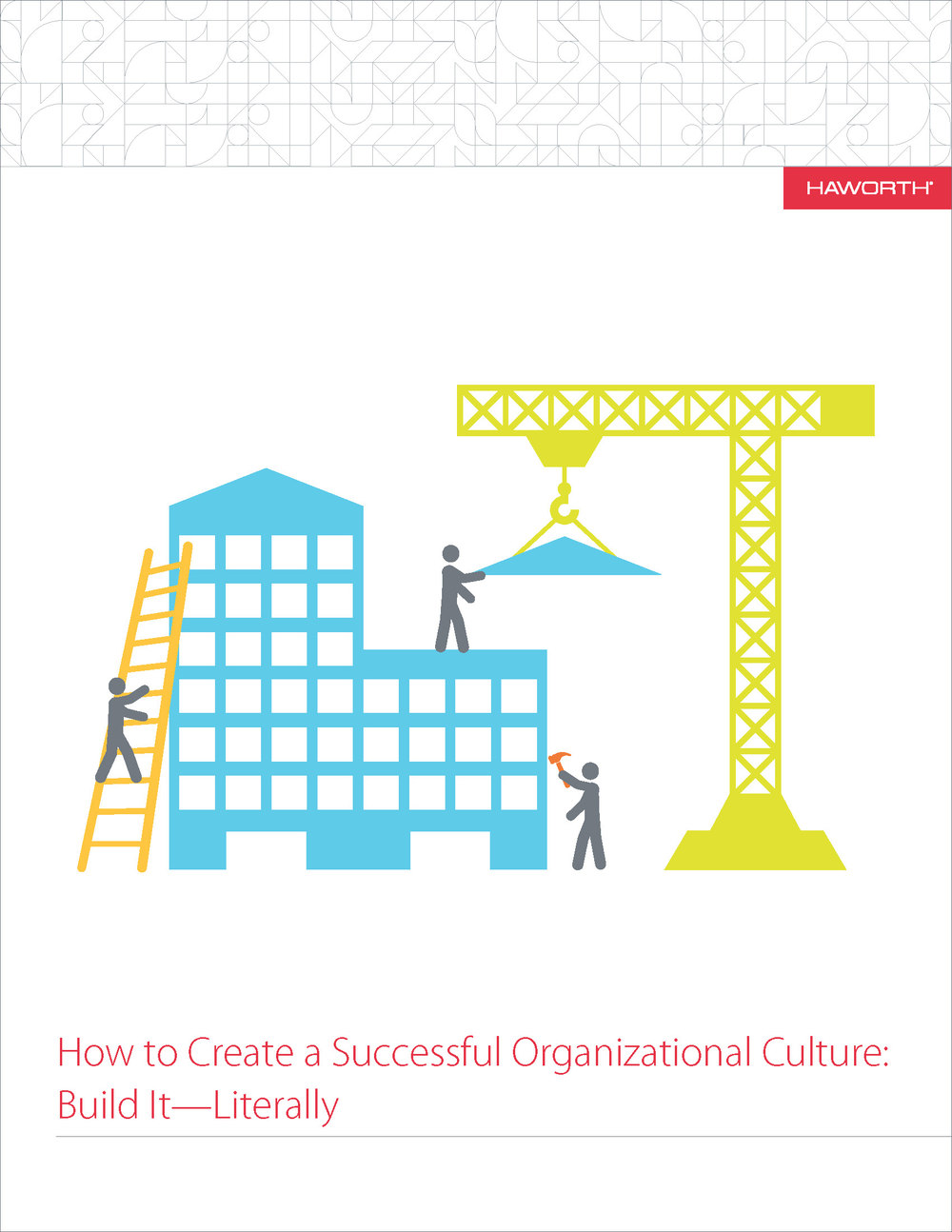 How to Create a Successful Organizational Culture: Build It-Literally: courtesy of Haworth