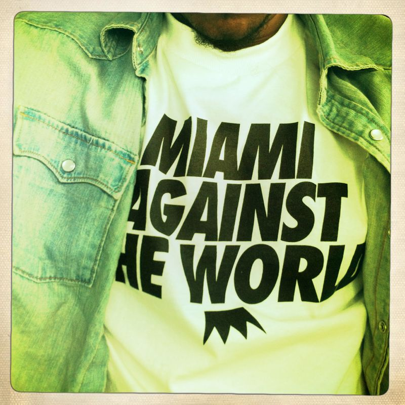 Miami against the world.