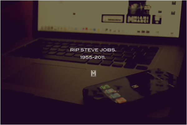 RIP Steve Jobs.