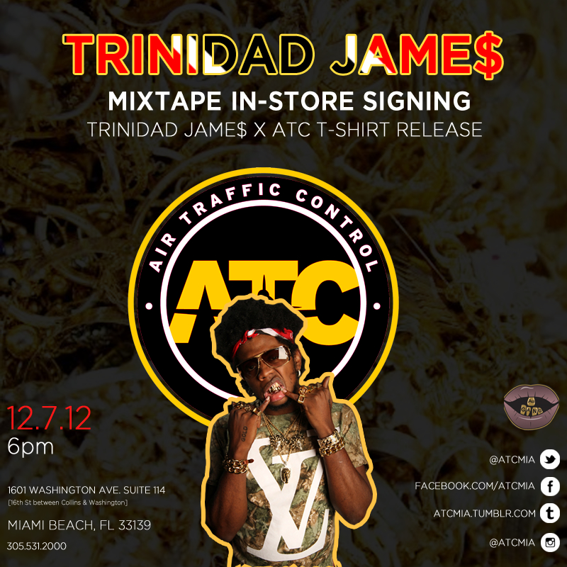 Trinidad James x ATC Miami in-store mix tape signing on Dec. 7th.     Art direction by Brandon Christopher.     @TrinidadJamesGG  @ATCMIA