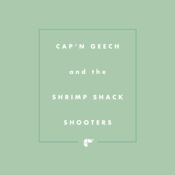 _107: Cap'n Geech and the Shrimp Shack Shooters