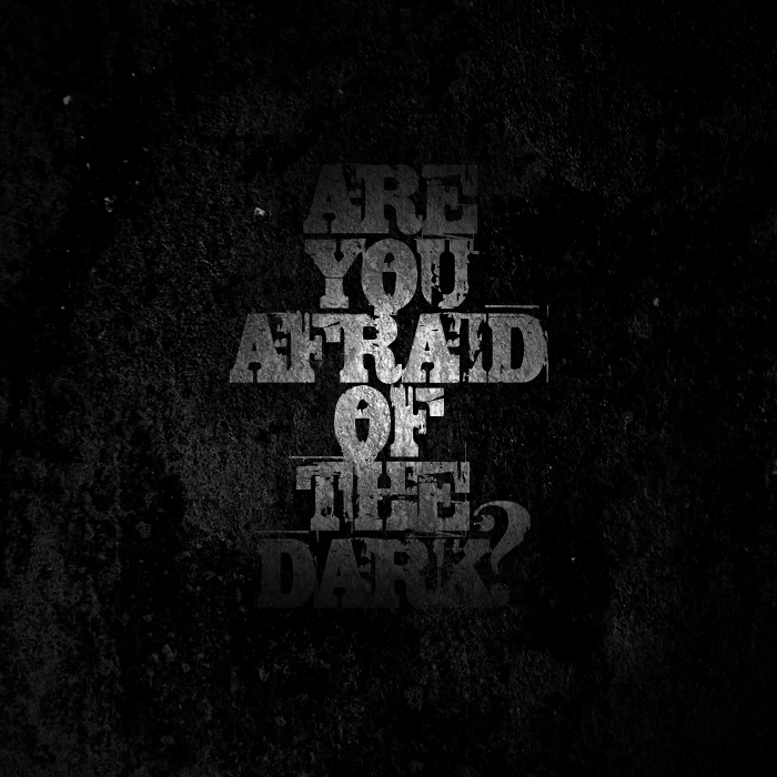 _308: Are You Afraid of the Dark?