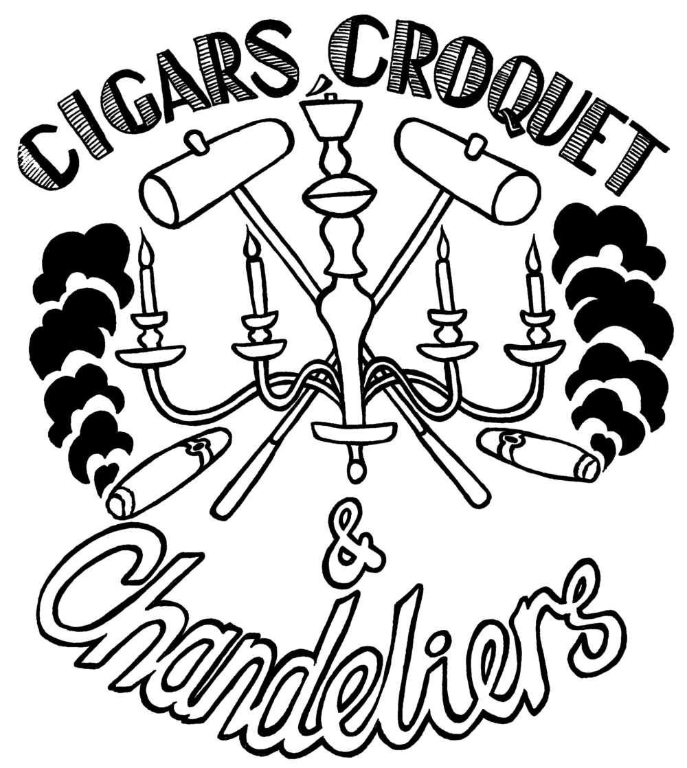 Cigars, Croquet & Chandeliers (2014)