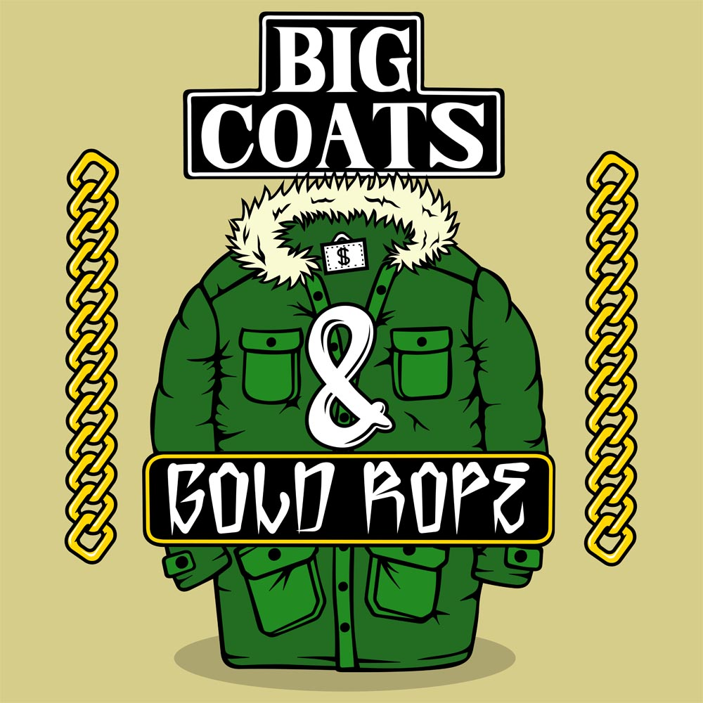 Big Coats & Gold Ropes (2015)