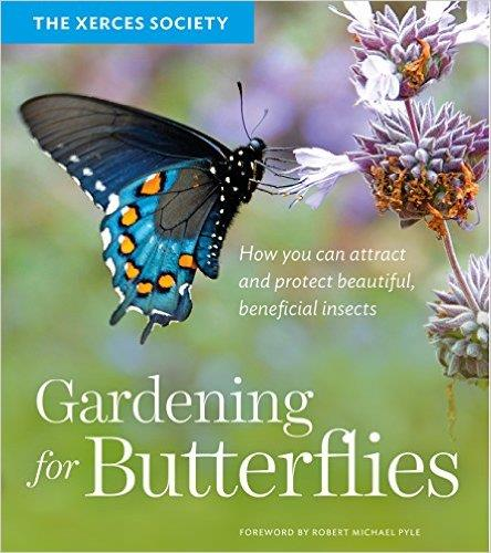 "Gardening for Butterflies: How You Can Attract and Protect Beautiful, Beneficial Insects by The Xerces Society ""Gardeners interested particularly in the ecological issues of pollinator conservation will want this book, which provides them with the rationale and tools for supporting and promoting pollinators."" —Library Journal"